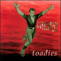 Toadies - Rubberneck